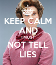 KEEP CALM AND I MUST NOT TELL LIES - Personalised Poster large