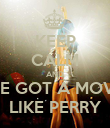 KEEP CALM AND I'VE GOT A MOVIE LIKE PERRY - Personalised Poster large
