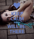 KEEP CALM AND I WILL BE  THERE - Personalised Poster large