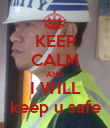 KEEP CALM AND I WILL keep u safe - Personalised Poster large