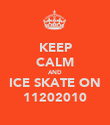 KEEP CALM AND ICE SKATE ON 11202010 - Personalised Large Wall Decal