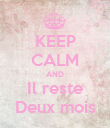 KEEP CALM AND Il reste Deux mois - Personalised Poster large