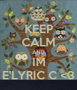 KEEP CALM AND IM E'LYRIC C <3 - Personalised Poster large