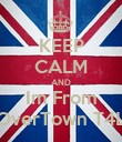 KEEP CALM AND Im From OverTown T4L - Personalised Poster large