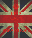 KEEP CALM AND I'M PARAWHORE - Personalised Poster large