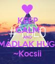 KEEP CALM AND IMÁDLAK HUGII ~Kocsii - Personalised Poster large
