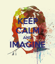 KEEP CALM AND IMAGINE  - Personalised Poster large