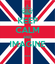 KEEP CALM AND IMAGINE ... - Personalised Poster large