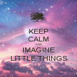 KEEP CALM AND IMAGINE LITTLE THINGS - Personalised Poster large