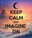 KEEP CALM AND IMAGINE  ON - Personalised Poster large