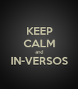 KEEP CALM and IN-VERSOS  - Personalised Poster large
