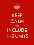 KEEP CALM AND INCLUDE THE UNITS - Personalised Poster large