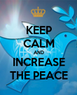 KEEP CALM AND INCREASE THE PEACE - Personalised Poster large