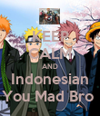 KEEP CALM AND Indonesian You Mad Bro  - Personalised Poster large