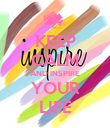 KEEP CALM AND INSPIRE YOUR LIFE - Personalised Poster large