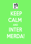 KEEP CALM  AND INTER MERDA! - Personalised Poster large
