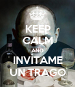 KEEP CALM AND INVÍTAME UN TRAGO - Personalised Poster large