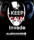 KEEP CALM AND Invade  - Personalised Poster large