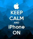 KEEP CALM AND iPhone ON - Personalised Poster large