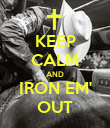 KEEP CALM AND IRON EM' OUT - Personalised Poster large