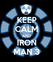 KEEP CALM AND IRON MAN 3 - Personalised Poster large