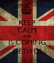 KEEP CALM AND IS COMING DETH DJ - Personalised Poster large