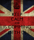 KEEP CALM AND IS COMMING DETH DJ - Personalised Poster large
