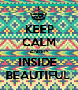 KEEP CALM AND IS INSIDE  BEAUTIFUL  - Personalised Poster large