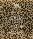 KEEP CALM AND ISMOK RASZIT - Personalised Poster large