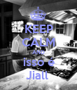 KEEP CALM AND isso é Jiall  - Personalised Poster large