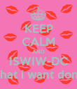 KEEP CALM AND ISWIW-DC i say what i want dont care  - Personalised Poster large