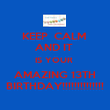 KEEP  CALM  AND IT  IS YOUR  AMAZING 13TH BIRTHDAY!!!!!!!!!!!!!! - Personalised Poster large