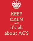 KEEP CALM AND it's all about AC'S - Personalised Poster large