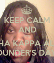 KEEP CALM AND IT'S ALPHA KAPPA ALPHA FOUNDER'S DAY!!! - Personalised Poster large