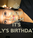 KEEP CALM AND IT'S EMILY'S BIRTHDAY!!!!!! - Personalised Poster large