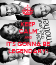 KEEP CALM AND IT'S GONNA BE LEGENDARY! - Personalised Poster large