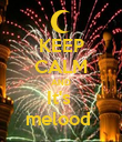 KEEP CALM AND It's  melood  - Personalised Poster large