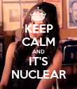 KEEP CALM AND IT'S NUCLEAR - Personalised Poster large