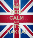KEEP CALM AND IT'S RAKHA! - Personalised Poster large
