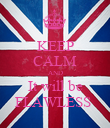 KEEP CALM AND It will be FLAWLESS  - Personalised Poster large