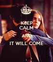 KEEP CALM AND IT WILL COME  - Personalised Poster large