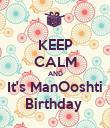 KEEP CALM AND It's ManOoshti Birthday  - Personalised Poster large