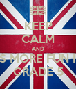 KEEP CALM AND ITS MORE FUN IN  GRADE 5 - Personalised Poster large