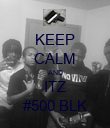 KEEP CALM AND ITZ #500 BLK - Personalised Poster large