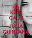 KEEP CALM AND JÚLIA QUINTANA - Personalised Poster large