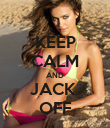KEEP CALM AND JACK  OFF - Personalised Poster large