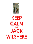 KEEP CALM AND JACK WILSHERE - Personalised Poster large