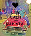 KEEP CALM AND JAI MATA  DI - Personalised Poster large