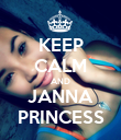 KEEP CALM AND JANNA PRINCESS - Personalised Poster large