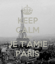 KEEP CALM AND JE T'AMIE PARIS - Personalised Poster large